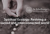 Spiritual Ecology: Reviving a sacred and interconnected world