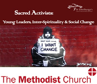 Sacred Activists: Young Leaders, Inter-Spirituality & Social Change